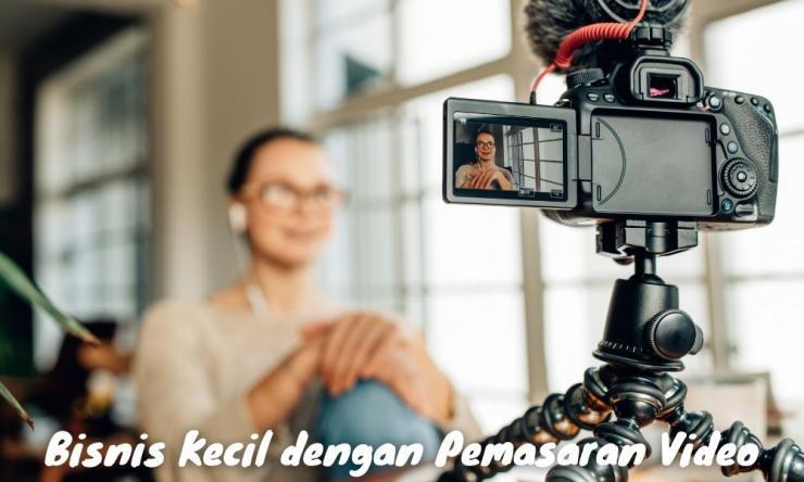 Bisnis Kecil Dengan Pemasaran Video